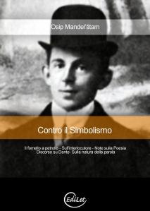 """copertina di prossima pubblicazione per  EdiLet. """"Contro il Simbolismo"""" di Osip Mandel'stam"""