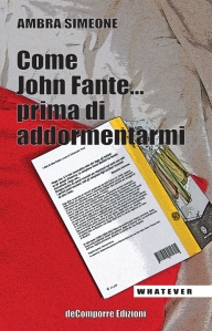 Ambra Simeone Come John Fante copertina