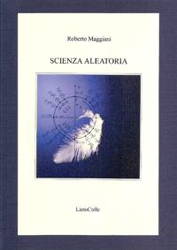 roberto_maggiani scienza aleatoria