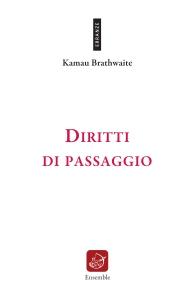 "Kamau Brathwaite ""Diritti di passaggio"""