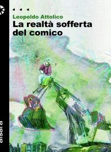 Leopoldo Attolico La realtà sofferta del comico (1)