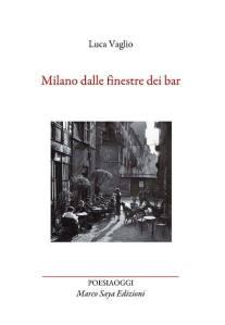 Luca Vaglio Milano dalle finestre dei bar copertina