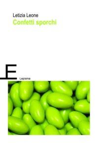 Letizia Leone, Confetti sporchi, Lepisma_Nuovo 2