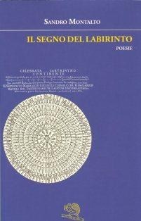 Sandro Montalto Il segno del labirinto