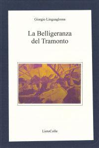 Giorgio Linguaglossa - La belligeranza del tramonto 2006