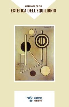 Alfredo de Palchi Estetica dell'equilibrio