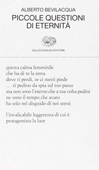 Alberto Bevilacqua Piccole questioni di eternità