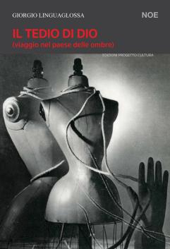 Giorgio Linguaglossa Il tedio di Dio Cover
