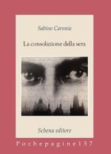 Sabino Caronia La consolazione della sera