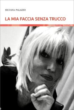 Silvana Palazzo La mia faccia senza trucco cover