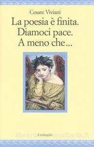 Cesare Viviani La poesia è finita