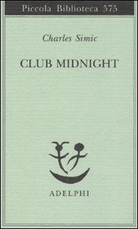 Charles Simic Club Midnight