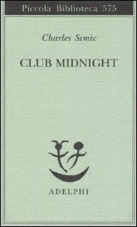 Charles Simic Club Midnight