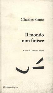 Charles Simic Il mondo non finisce