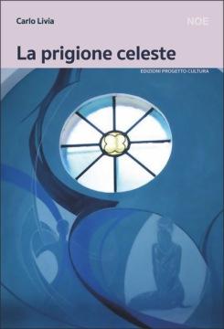 Carlo Livia La Prigione Celeste