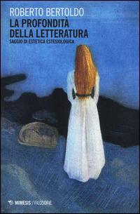 Roberto Bertoldo La profondità della letteratura
