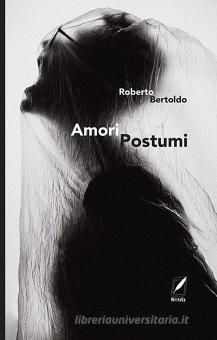 Roberto Bertoldo Amori postumi
